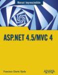 ASP.NET 4.5/MVC 4 (MANUAL IMPRESCINDIBLE) di CHARTE, FRANCISCO