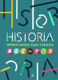 HISTORIA IMPRESCINDIBLE PARA CURIOSOS di ALDAVE, MARIA