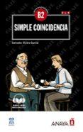 SIMPLE COINCIDENCIA (CON AUDIO DESCARGABLE) (B2) di ALVARO GARCIA, SALVADOR