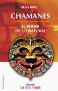 CHAMANES: EL PODER DE LO NATURAL di ROIG, OLGA