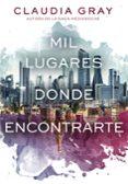 MIL LUGARES DONDE ENCONTRARTE de GRAY, CLAUDIA