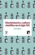 CHARLATANERÍA Y CULTURA CIENTÍFICA EN EL SIGLO XIX di PODGORNY, IRINA