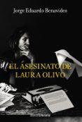 EL ASESINATO DE LAURA OLIVO de BENAVIDES, JORGE EDUARDO