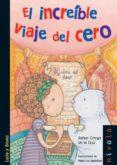 EL INCREIBLE VIAJE DEL CERO (2ª ED.) di ORTEGA DE LA CRUZ, RAFAEL