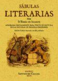 FABULAS LITERARIAS (ED. FACSIMIL DE LA ED. DE MADRID, 1787) di IRIARTE, TOMAS DE