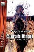CATALINA DEL DEMONIO : TEATRO DE FARSA Y CALAMIDAD di NIEVA, FRANCISCO