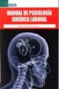 MANUAL DE PSICOLOGIA JURIDICA LABORAL di CLEMENTE DIAZ, MIGUEL