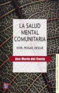 LA SALUD MENTAL COMUNITARIA di CUETO, ANA MARIA DEL