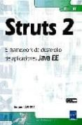 STRUTS 2: EL FRAMEWORK DE DESARROLLO DE APLICACIONES JAVA EE di LAFOSSE, JEROME
