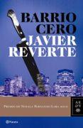 BARRIO CERO (PREMIO DE NOVELA FERNANDO LARA 2010) de REVERTE, JAVIER