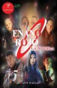 ENANO ROJO LA NOVELA (3º ED.) di NAYLOR, GRANT