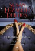 LA PRIMERA ESTRELLA DE LA NOCHE (SERIE CHICAGO STARS 8) di PHILLIPS, SUSAN ELIZABETH