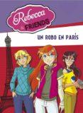 REBECCA & FRIENDS: UN ROBO EN PARIS di VV.AA