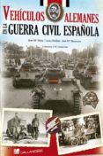 VEHICULOS ALEMANES EN LA GUERRA CIVIL ESPAÑOLA di VV.AA.