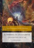 EL INFIERNO DE LOS MALDITOS: CONVERSACIONES CON EL MAL -LIBRO PRIMERO- de LOPEZ HERRERO, LUIS-SALVADOR