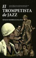 EL TROMPETISTA DE JAZZ de RODRIGUEZ BLANCO, ROGELIO