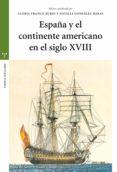 ESPAÑA Y EL CONTINENTE AMERICANO EN EL SIGLO XVIII di VV.AA.