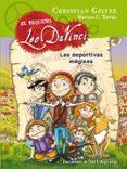 LAS DEPORTIVAS MAGICAS (EL PEQUEÑO LEO DA VINCI 1) de GALVEZ, CHRISTIAN