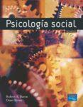PSICOLOGIA SOCIAL de BARON, ROBERT A.  BYRNE, DONN  RODRIGUEZ CARBALLEIRA, ALVARO