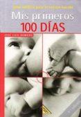 MIS PRIMEROS 100 DIAS: GUIA MEDICA PARA EL RECIEN NACIDO de ROMERO, JOSE LUIS