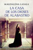 LA CASA DE LOS DIOSES DE ALABASTRO de LASALA, MAGDALENA