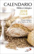 CALENDARIO BÍBLICO-LITÚRGICO 2018 - CICLO B di VV.AA.