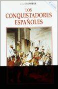 LOS CONQUISTADORES ESPAÑOLES di KIRKPATRICK, F.A.