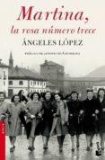 MARTINA, LA ROSA NUMERO TRECE di LOPEZ, ANGELES