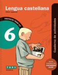 LENGUA CASTELLANA 6º EDUCACIN PRIMARIA CUADERNO DE ACTIVIDADES TRAM 2.0 di VV.AA