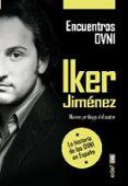 ENCUENTROS OVNI: LA HISTORIA DE LOS OVNI EN ESPAÑA de JIMENEZ, IKER
