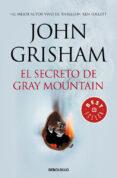 EL SECRETO DE GRAY MOUNTAIN de GRISHAM, JOHN
