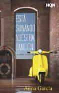 9788468794921 - Garcia Anna: Está Sonando Nuestra Canción (las Canciones De Nuestra Vida) - Libro