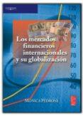 LOS MERCADOS FINANCIEROS INTERNACIONALES Y SU GLOBALIZACION di PEDROSA, MONICA
