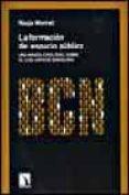 LA FORMACION DEL ESPACIO PUBLICO: UNA MIRADA ETNOLOGICA SOBRE EL CASC ANTIC DE BARCELONA di MONNET, NADJA
