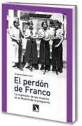 EL PERDON DE FRANCO di EGIDO LEON, ANGELES