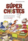 SUPER CHISTES: LOS MEJORES CHISTES SOBRE PROFES Y ALUMNOS di VV.AA.