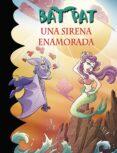 UNA SIRENA ENAMORADA (SERIE BAT PAT 40) de PAVANELLO, ROBERTO