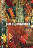JUGUETES DE CONSTRUCCION: ESCUELA DE LA ARQUITECTURA MODERNA di BORDES, JUAN