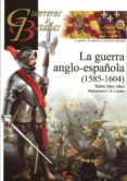 LA GUERRA ANGLO-ESPAÑOLA (1585-1604) di SAEZ ABAD, RUBEN