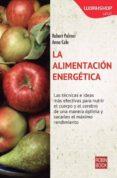 LA ALIMENTACION ENERGETICA di PALMER, ROBERT COLE, ANNA