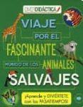 VIAJE POR EL FASCINANTE MUNDO DE LOS ANIMALES di VV.AA.