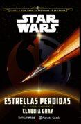 STAR WARS: ESTRELLAS PERDIDAS de GRAY, CLAUDIA