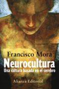 NEUROCULTURA: UNA CULTURA BASADA EN EL CEREBRO di MORA, FRANCISCO