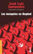 LOS MONGOLES DE BAGDAD di SAMPEDRO, JOSE LUIS