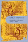 FAMILIA Y PSICOSIS di TIZON, JORGE L.
