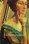 EXCENTRICOS INGLESES di SITWELL, EDITH