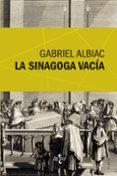 LA SINAGOGA VACIA di ALBIAC, GABRIEL