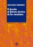 EL DERECHO AL DISFRUTE EFECTIVO DE LAS VACACIONES de GORELLI HERNANDEZ, JUAN