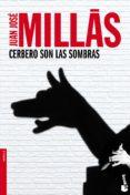 CERBERO SON LAS SOMBRAS de MILLAS, JUAN JOSE