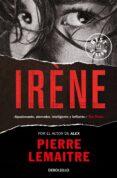 IRÈNE (SERIE CAMILLE VERHOEVEN 1) de LEMAITRE, PIERRE